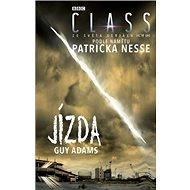 Jízda: Na motivy seriálu Class, podle námětu Patricka Nesse - Kniha