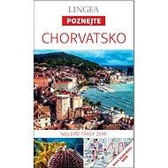 Chorvatsko: Nejlepší trasy zemí - Kniha
