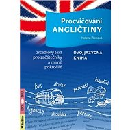 Procvičování angličtiny: dvojjazyčná kniha - Kniha