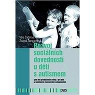 Rozvoj sociálních dovedností u dětí s autismem - Kniha