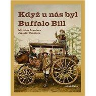 Když u nás byl Buffalo Bill - Kniha