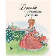 Legenda o Pražském Jezulátku - Kniha