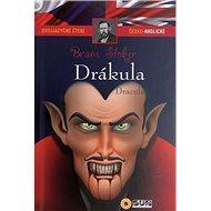 Drákula: Dvojjazyčné čtení česko-anglické - Kniha