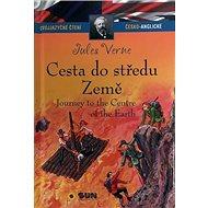 Cesta do středu Země: Dvojjazyčné čtení česko-anglické - Kniha