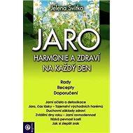 Jaro Harmonie a zdraví na každý den: Rady Recepty Doporučení - Kniha