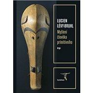 Myšlení člověka primitivního - Kniha