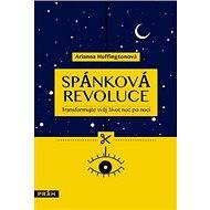Spánková revoluce: Transformujte svůj život noc po noci - Kniha