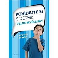Povídejte si s dětmi Velké myšlenky - Kniha