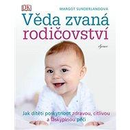Věda zvaná rodičovství - Kniha