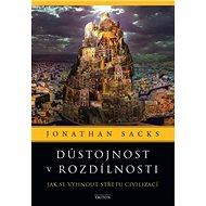 Důstojnost v rozdílnosti: Jak se vyhnout střetu civilizací - Kniha