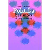 Politika bez moci - Kniha