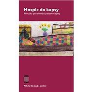 Hospic do kapsy: Příručka pro domácí paliativní týmy - Kniha