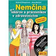 Nemčina pre lekárov a pracovníkov v zdravotníctve: Učebnica pre samoukov - Kniha