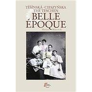 Těšínská Belle Epoque - Kniha