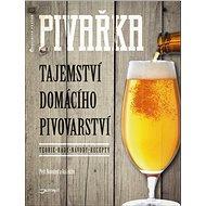 Pivařka: Tajemství domácího pivovarství - Kniha