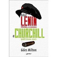 Když Lenin přišel o mozek a Churchill obětoval ovci - Kniha