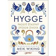 Hygge: Prostě šťastný způsob života - Kniha