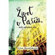 Život v Paříži, můj splněný sen - Kniha