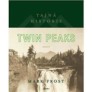 Tajná historie Twin Peaks: Secret History of Twin Peaks - Kniha