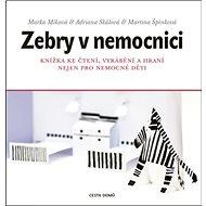 Zebry v nemocnici - Kniha