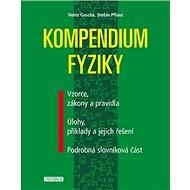 Kompendium fyziky: Vzorce, zákony a pravidla, Úlohy, příklady a jejich řešení, Podrobná slovníková - Kniha