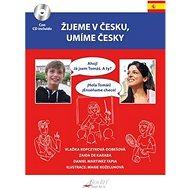 Žijeme v Česku, mluvíme česky Španělština - Kniha
