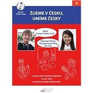 Žijeme v Česku, mluvíme česky Vietnamština - Kniha