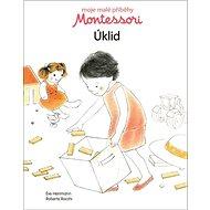 Montessori Úklid: Moje malé příběhy - Kniha