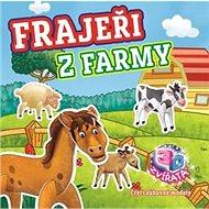 Frajeři z farmy: Čtyři zábavné modely, 3D zvířata - Kniha