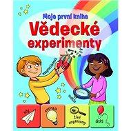Vědecké experimenty: Moje první kniha - Kniha