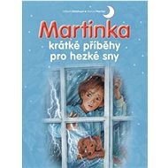 Martinka krátké příběhy pro hezké sny - Kniha