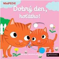 Dobrý den, koťátko!: MiniPEDIE - Kniha