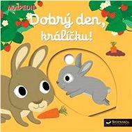 Dobrý den, králíčku!: MiniPEDIE - Kniha