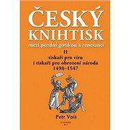 Český knihtisk mezi pozdní gotikou a renesancí II: Tiskaři pro víru i tiskaři pro obrození národa 14 - Kniha