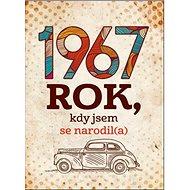 1967 Rok, kdy jsem se narodil(a) - Kniha