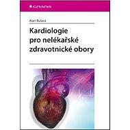 Kardiologie pro nelékařské zdravotnické obory - Kniha