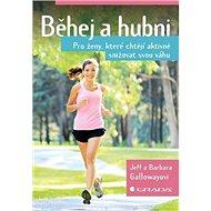 Běhej a hubni: Pro ženy, které chtějí aktivně snižovat svou váhu - Kniha