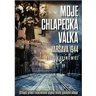 Moje chlapecká válka: Varšava 1944 - Kniha