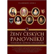 Ženy českých panovníků 3 - Kniha