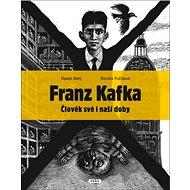Franz Kafka: Člověk své i naší doby - Kniha