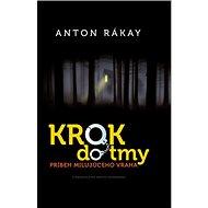 Krok do tmy: Príbeh milujúceho vraha - Kniha