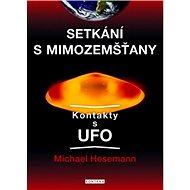 Setkání s mimozemšťany: Kontakty s UFO - Kniha