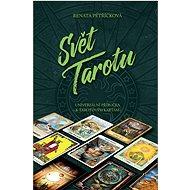 Svět Tarotu: Univerzální příručka k tarotovým kartám