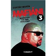 Mafiáni 3 Borženský, Kolárik, Okoličány - Kniha