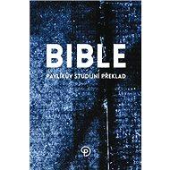 Bible Pavlíkův studijní překlad - Kniha
