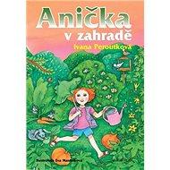 Anička v zahradě - Kniha