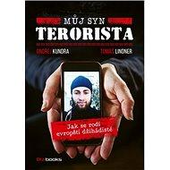 Můj syn terorista: Jak se rodí evropští džihádisté - Kniha