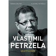 Vlastimil Petržela Vzlety a pády - Kniha