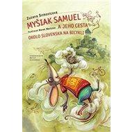 Myšiak Samuel a jeho cesta okolo Slovenska na bicykli - Kniha