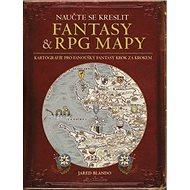 Naučte se kreslit fantasy a RPG mapy: Kartografie pro fanoušky fantasy krok za krokem - Kniha